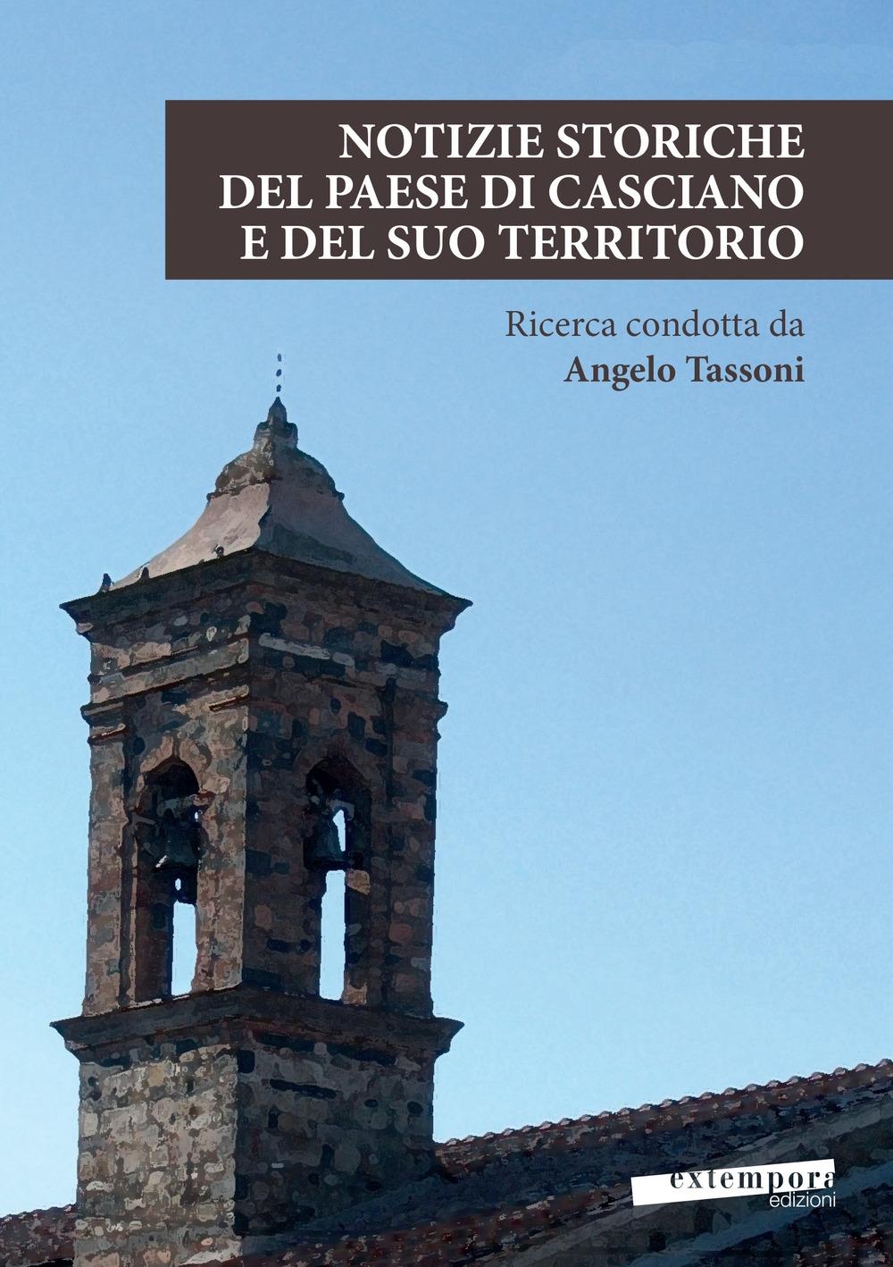 Notizie storiche del paese di Casciano e del suo territorio