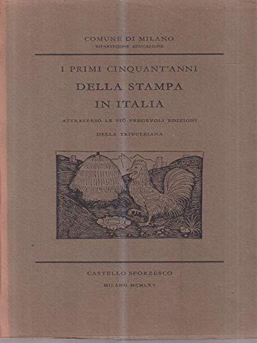 I Primi Cinquant'Anni della Stampa in Italia.