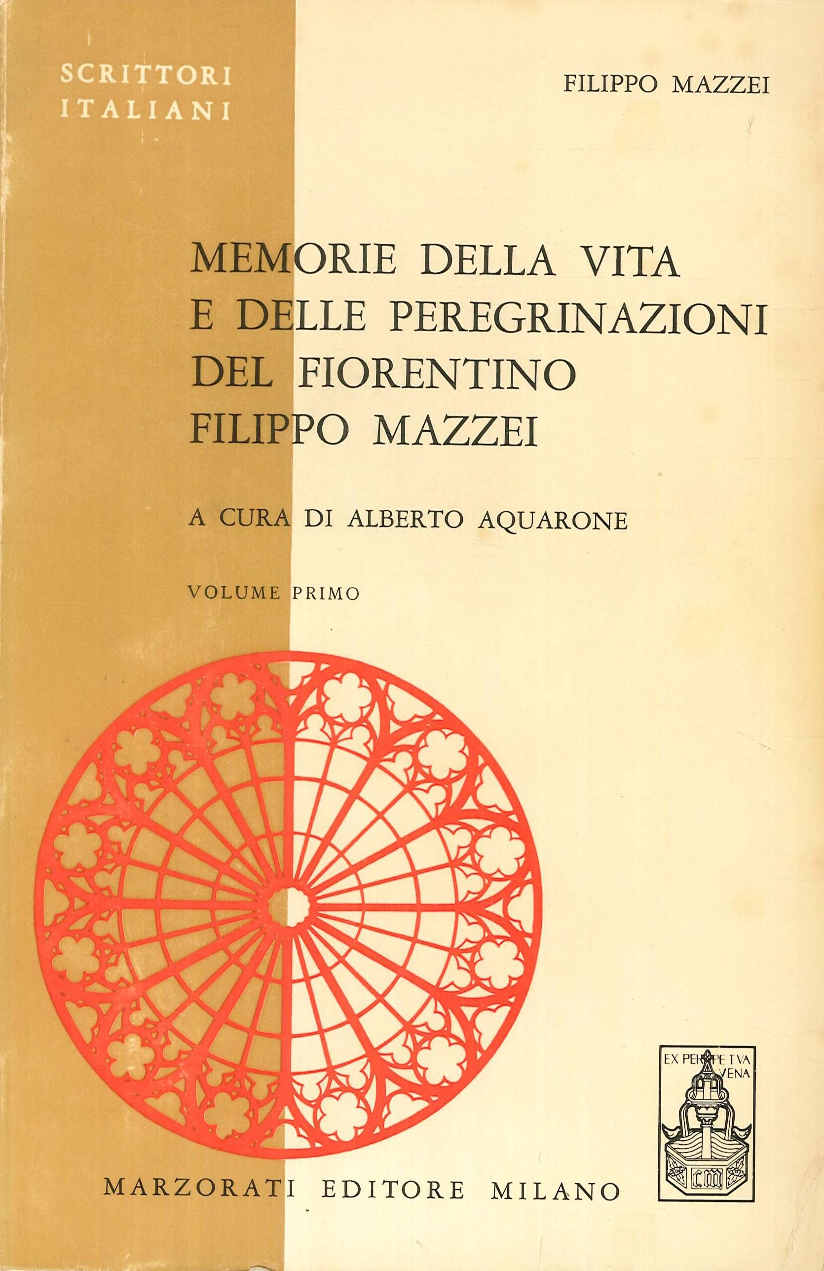 Memorie della Vita e delle Peregrinazioni del Fiorentino Filippo Mazzei. Volume primo.