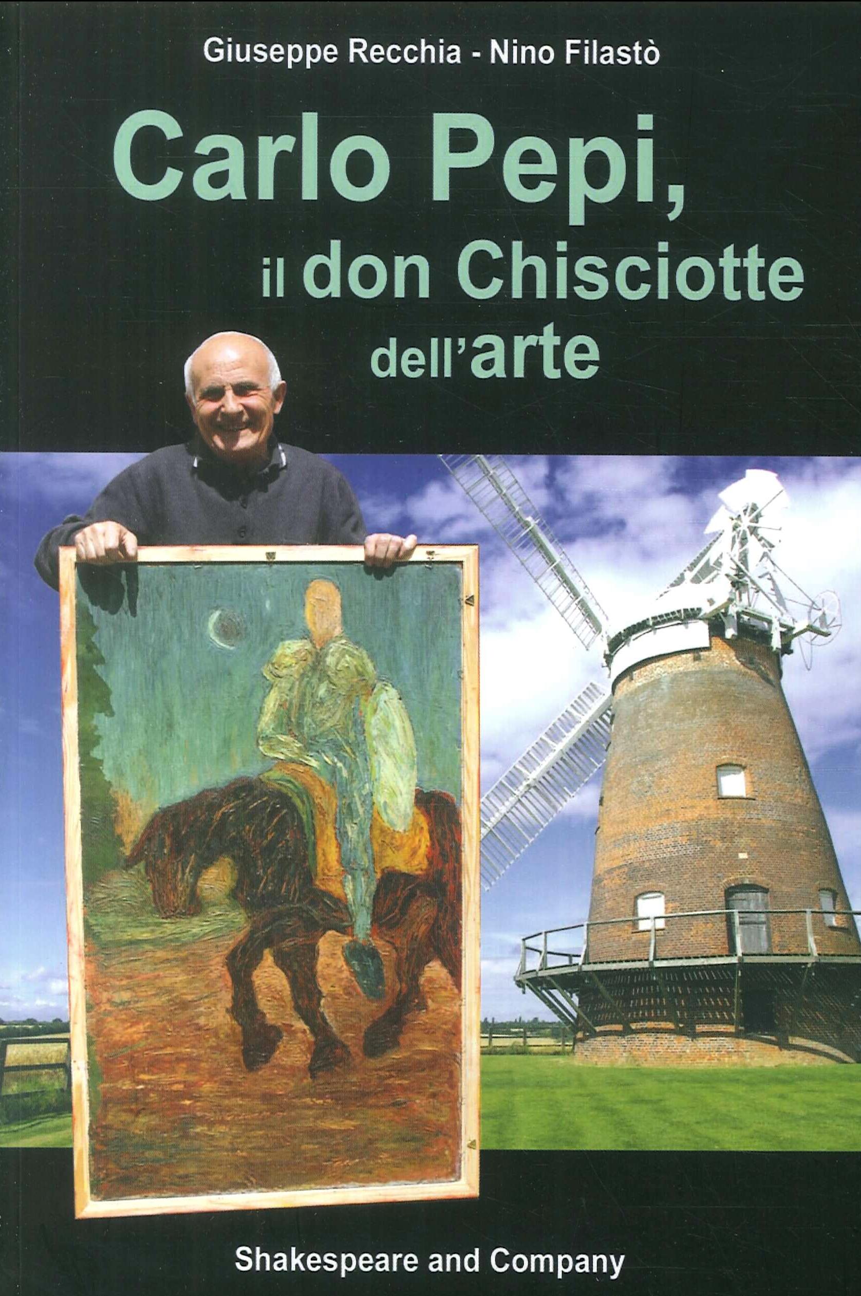Carlo Pepi, il Don Chisciotte Dell'Arte.