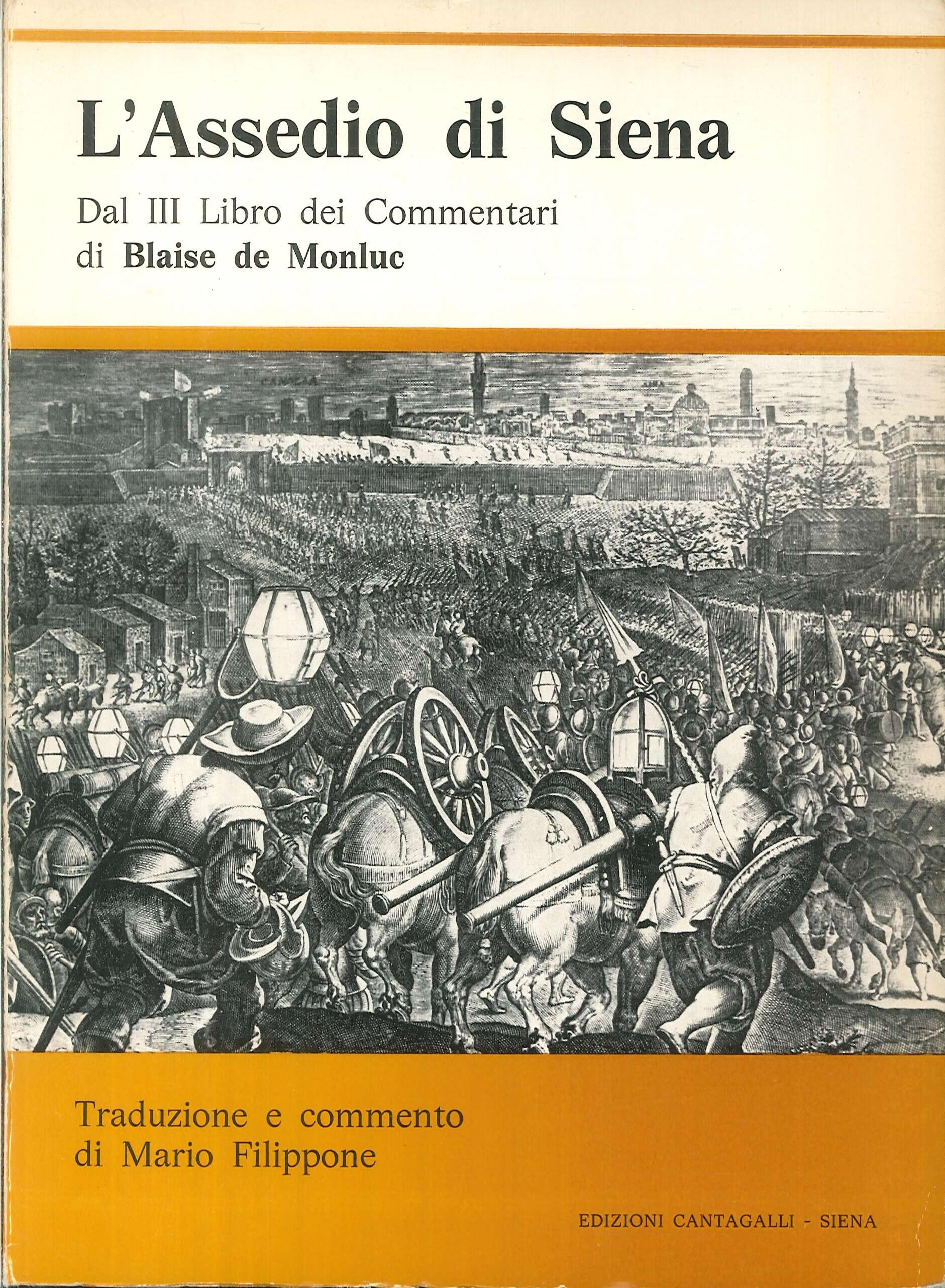 L'Assedio di Siena. Dal III Libro dei Commentari