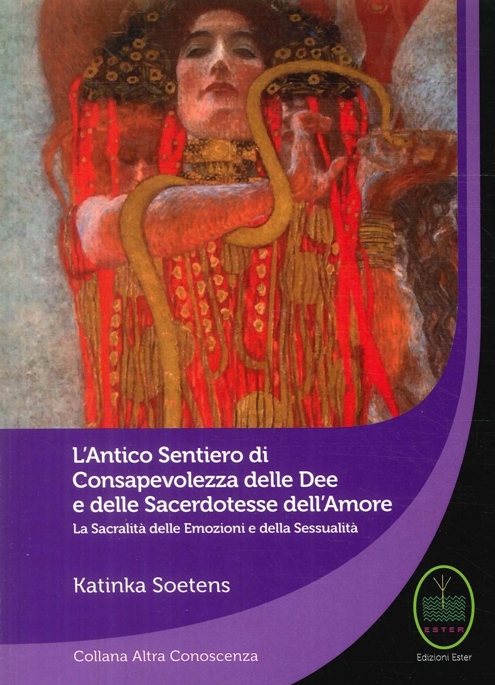 L'Antico Sentiero di Consapevolezza delle Dee e delle Sacerdotesse Dell'Amore.