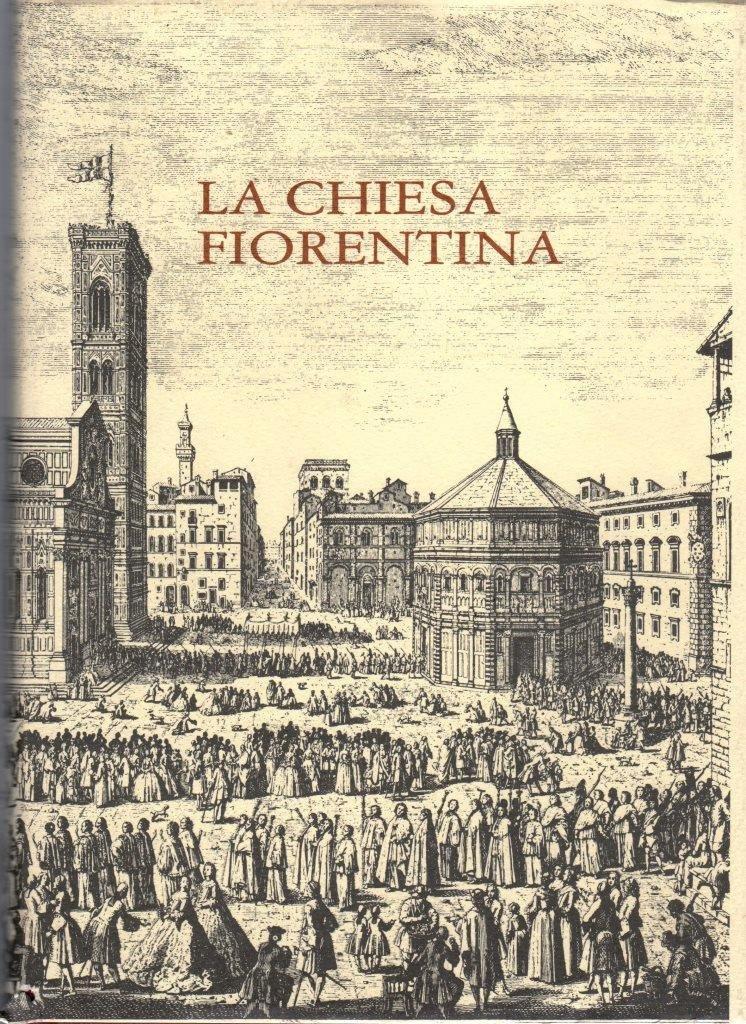 La chiesa Fiorentina. Storia, Arte, Vita Pastorale.