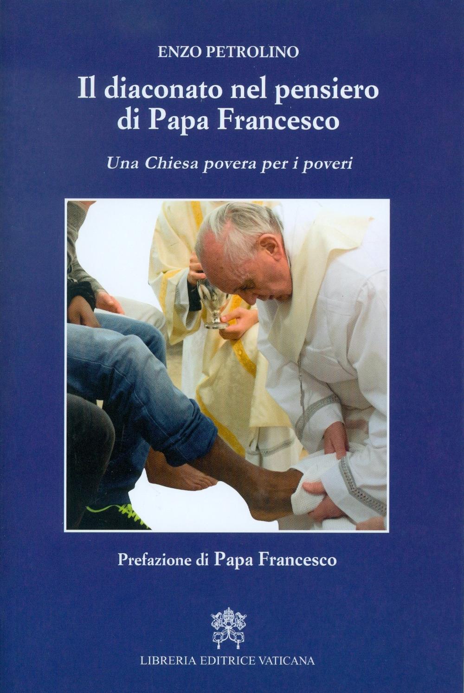 Il diaconato nel pensiero di Papa Francesco. Una Chiesa povera per i poveri