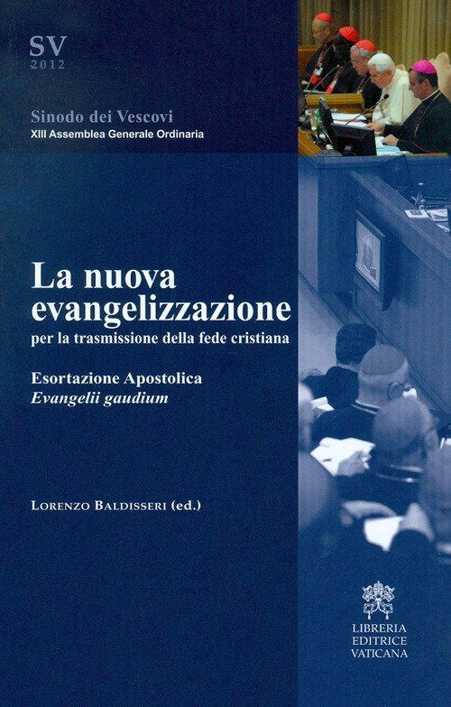 La nuova evangelizzazione per la trasmissione della fede cristiana. Esortazione Apostolica Evangelii gaudium