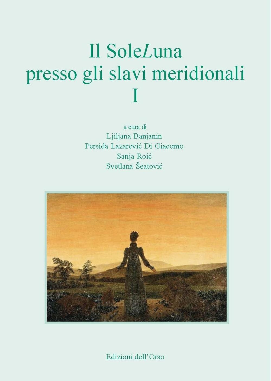 Il SoleLuna presso gli slavi meridionali. Vol. 1
