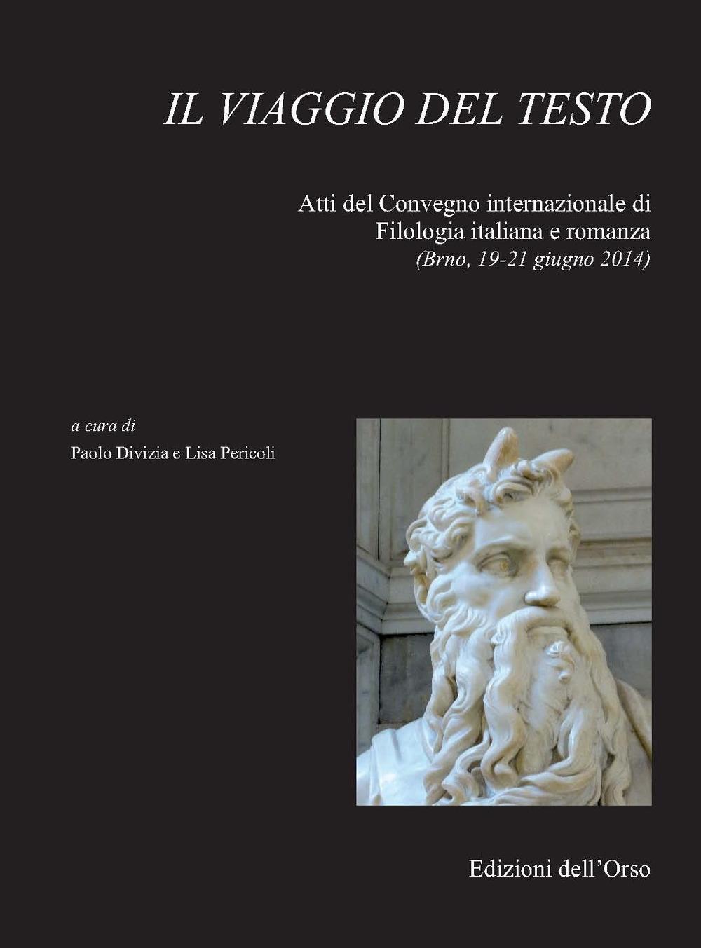 Il viaggio del testo. Atti del Convegno internazionale di filologia italiana e romanza (Brno, 19-21 giugno 2014)