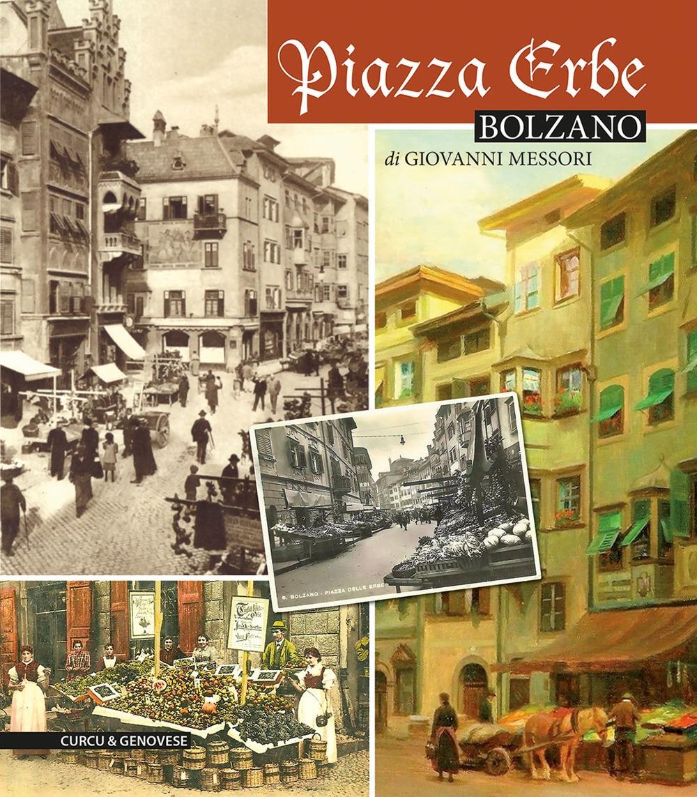 Piazza Erbe Bolzano. L'anima del centro storico