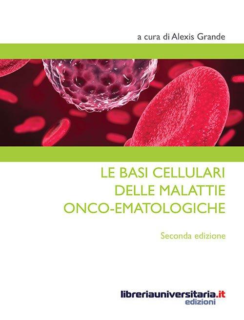 Le basi cellulari delle malattie onco-ematologiche