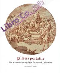 Galleria Portatile. Old Master Drawings from the Hoesch Collection.