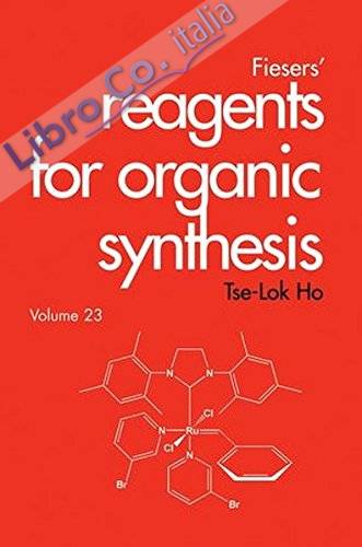 Fiesers' Reagents For Organic Synthesis: 23