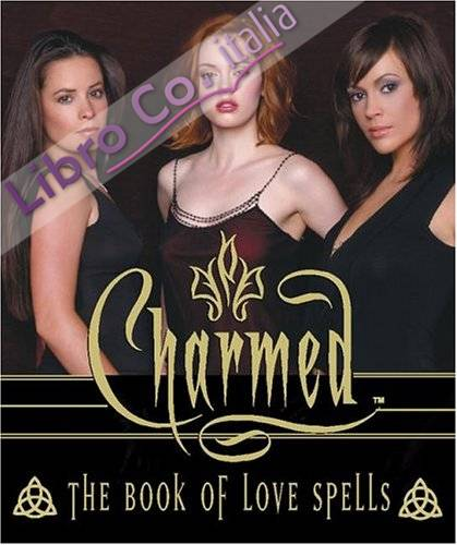 Charmed: the Book of Love Spells