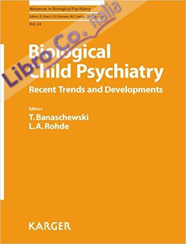 Biological Child Psychiatry: Recent Trends and Developments