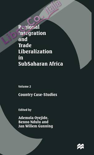 Regional Integration and Trade Liberalization in Subsaharan Africa: Country Case-Studies: 2