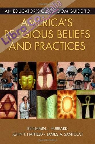 An Educator'S Classroom Guide To America'S Religious Beliefs and Practices