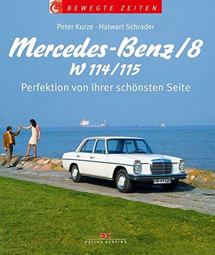 Mercedes-Benz /8 - W 114/115: Perfektion Von Ihrer Schönsten Seite