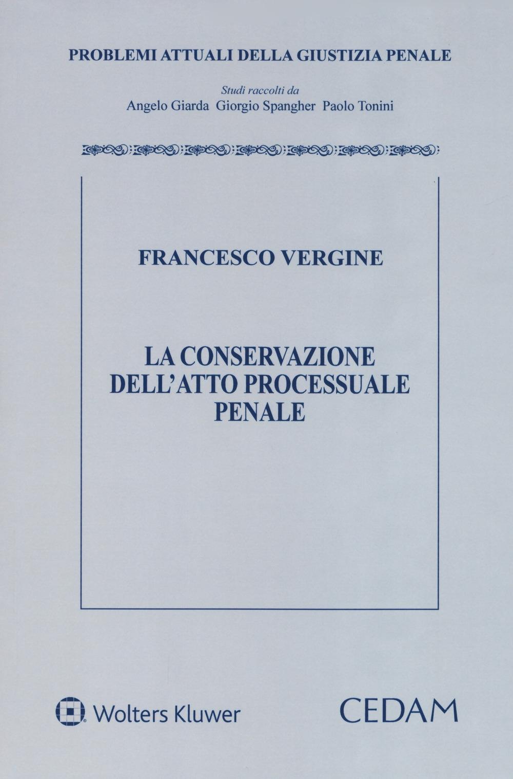La conservazione dell'atto processuale penale