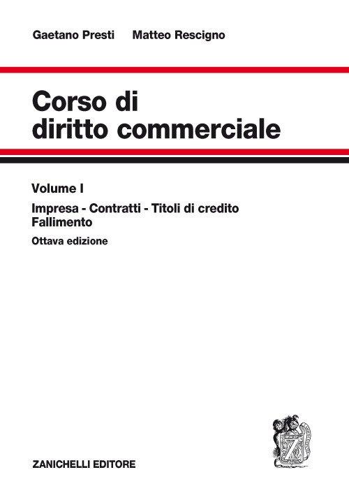 Corso di diritto commerciale. Vol. 1: Impresa, contratti, titoli di credito, fallimento
