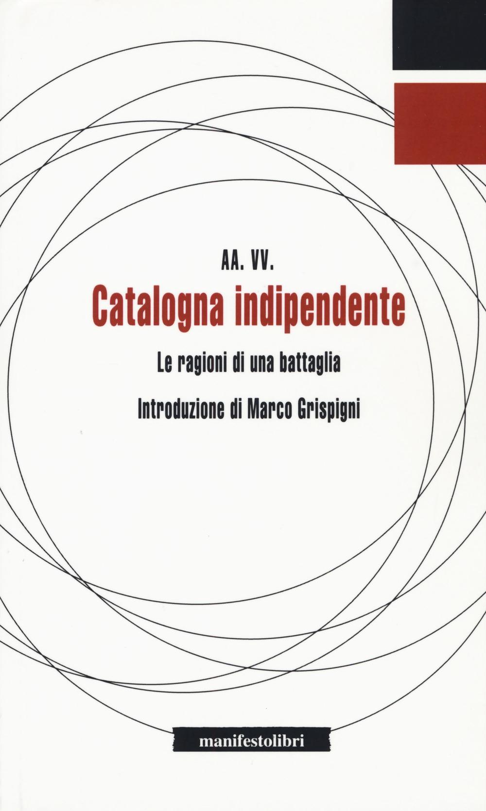 Catalogna indipendente. Le ragioni di una battaglia