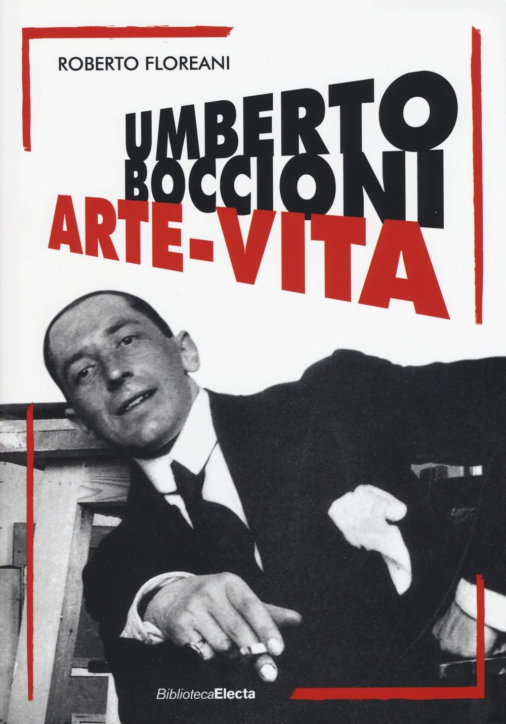 Umberto Boccioni. Arte-Vita.