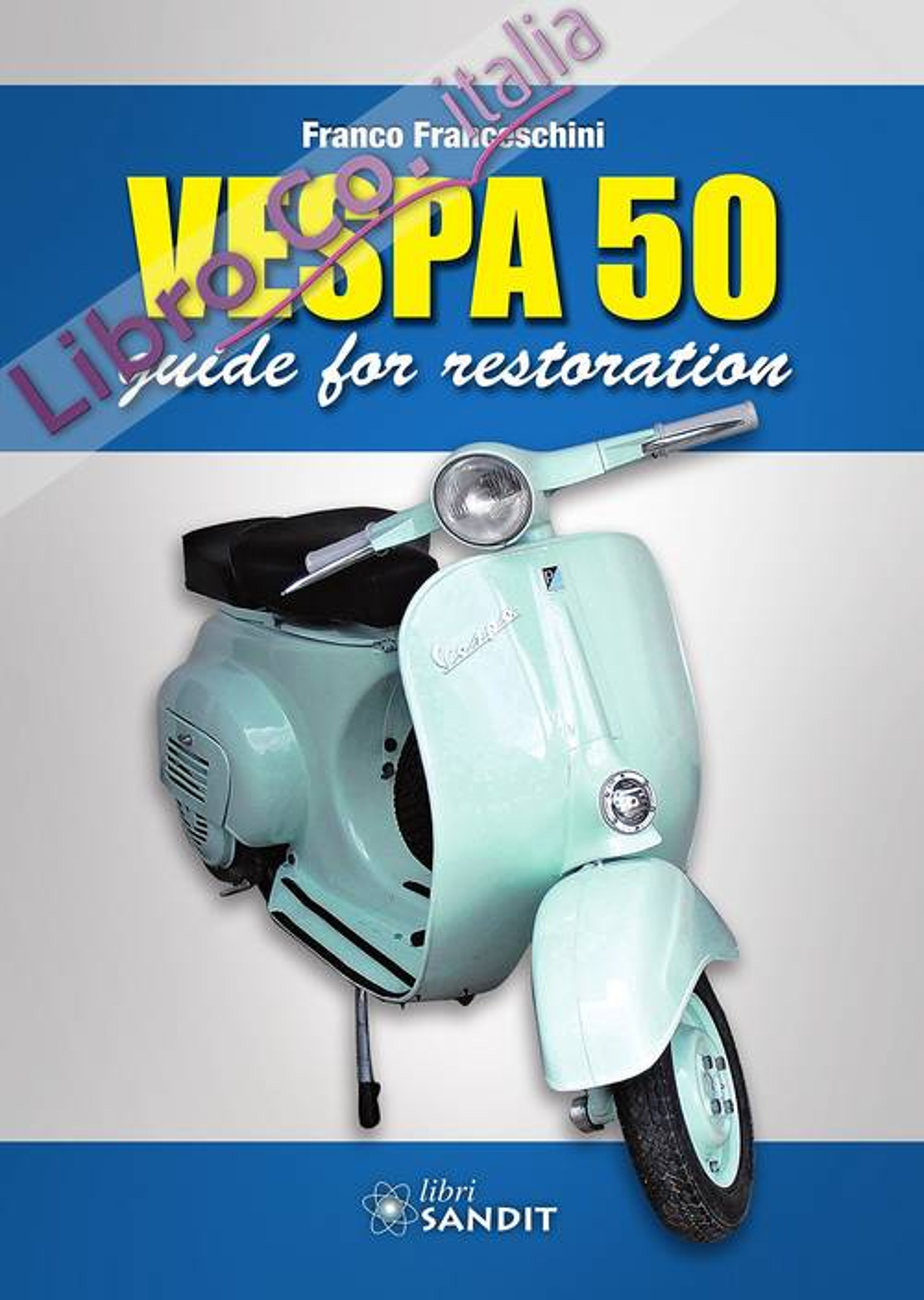 Vespa 50. Guide to restoration