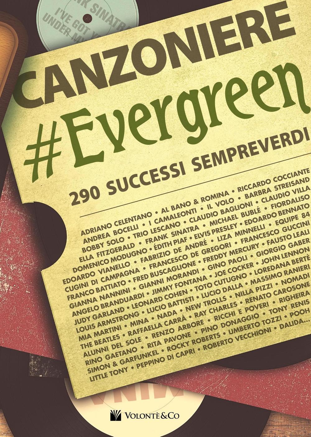 Canzoniere evergreen. 290 brani