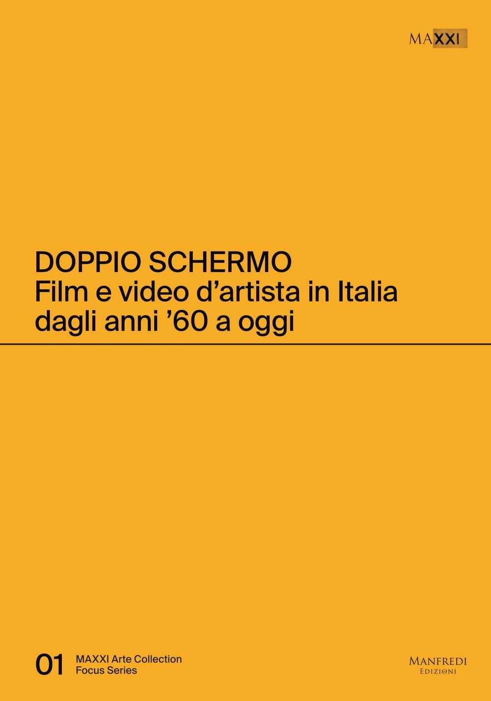 Doppio Schermo. Film e Video d'Artista in Italia dagli Anni '60 a Oggi