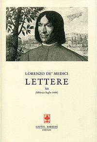 Lorenzo de' medici. Lettere XII (febbraio-luglio 1488)