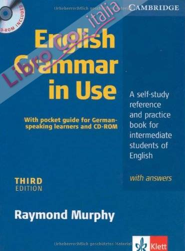 English Grammar in Use. Edition For German Learners With Answers, Pullout Grammar and CD-ROM. Intermediate To Upper Intermediate. Third Edition: a ... Book For Intermediate Students of English