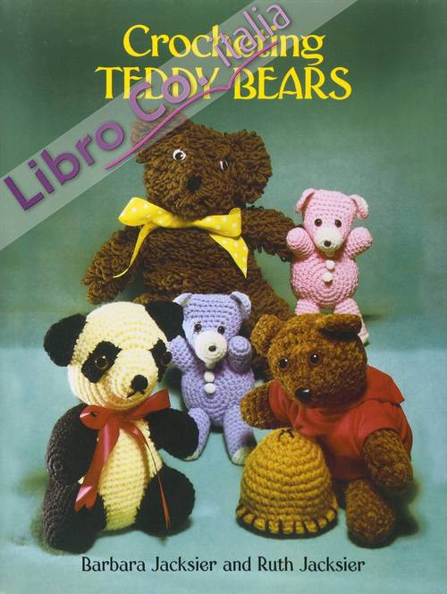 Crocheting Teddy Bears: 16 Designs For Toys