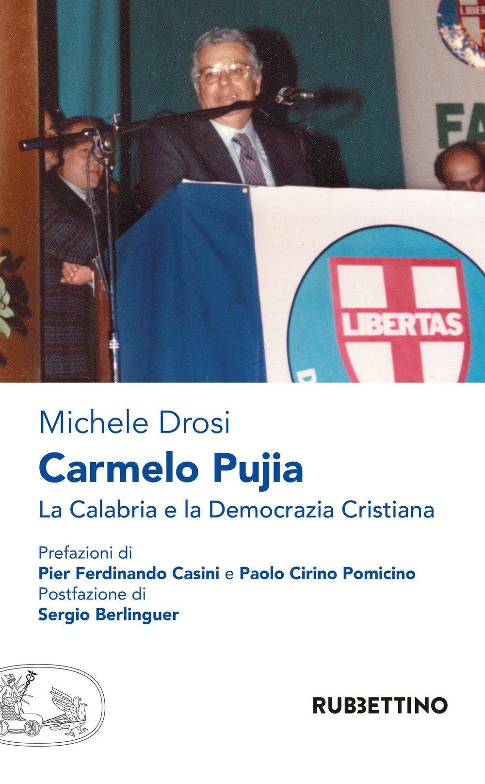 Carmelo Pujia. La Calabria e la Democrazia Cristiana
