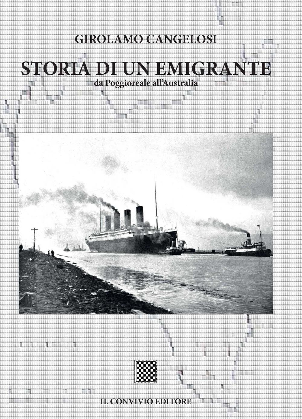 Storia di un emigrante. Da Poggioreale all'Australia
