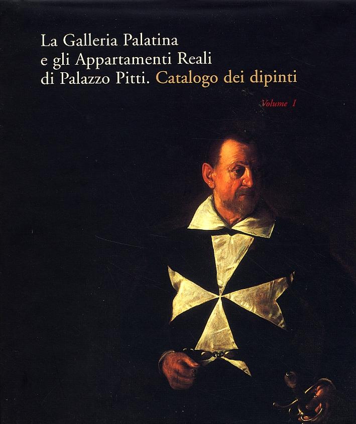 La Galleria Palatina e gli Appartamenti Reali di Palazzo Pitti. Catalogo dei Dipinti