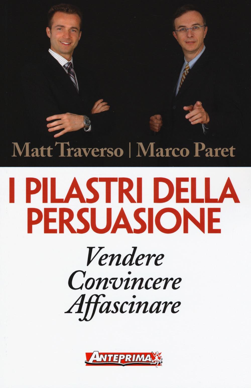 I pilastri della persuasione. Vendere, convincere, affascinare