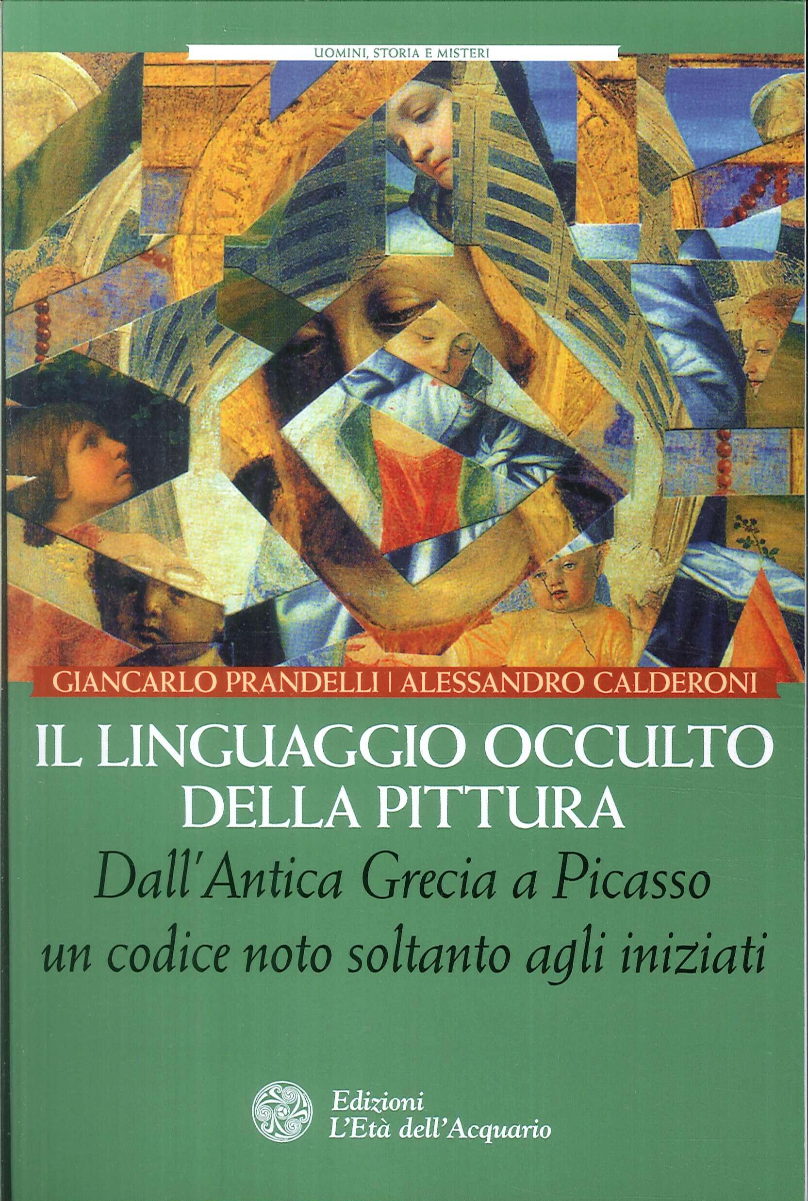 Il linguaggio occulto della pittura. Dall'antica Grecia a Picasso un codice noto solo agli iniziati