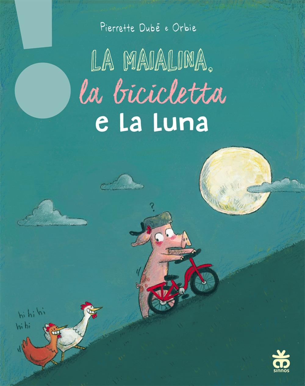 La maialina, la bicicletta e la luna