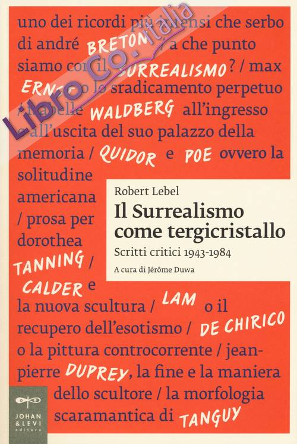 Il surrealismo come tergicristallo. Scritti critici 1943-1984