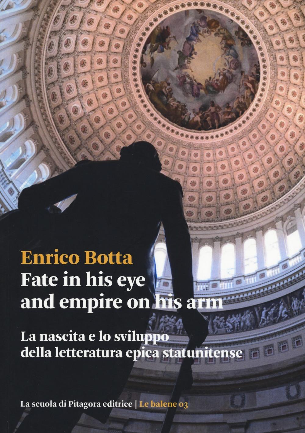 Fate in his eye and empire on his arm. La nascita e lo sviluppo della letteratura epica statunitense