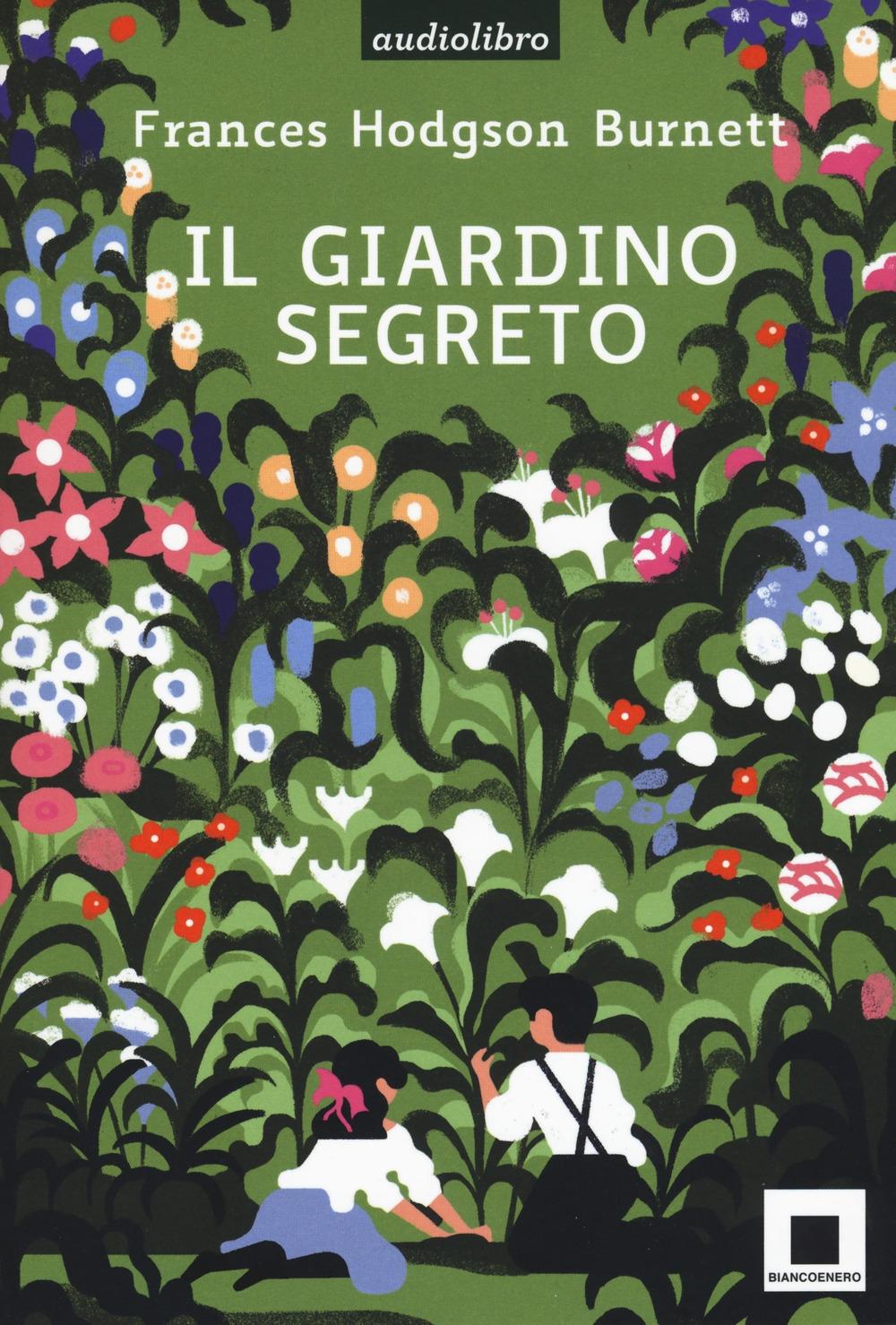 Il giardino segreto. Con audiolibro