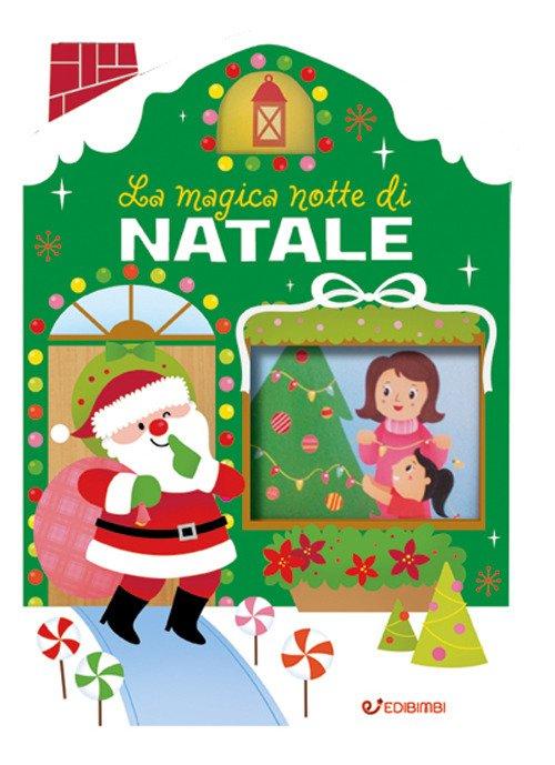 La magica notte di Natale. Casette di Natale. Ediz. a colori