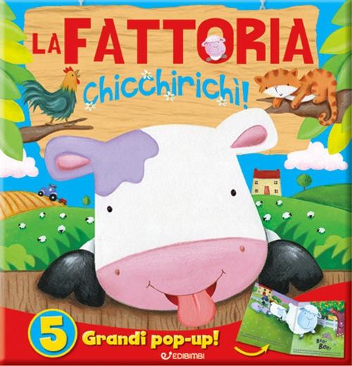 La fattoria. Chicchirichì! Libro pop-up. Ediz. a colori