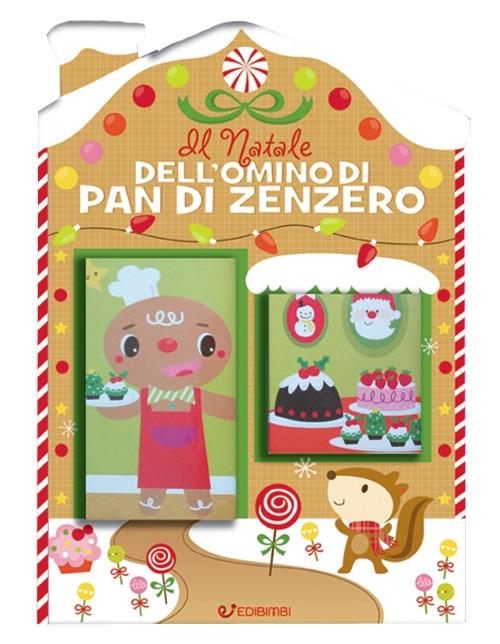 Il Natale dell'omino di pan di zenzero. Casette di Natale. Ediz. a colori