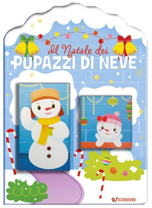 Il Natale dei pupazzi di neve. Casette di Natale. Ediz. a colori