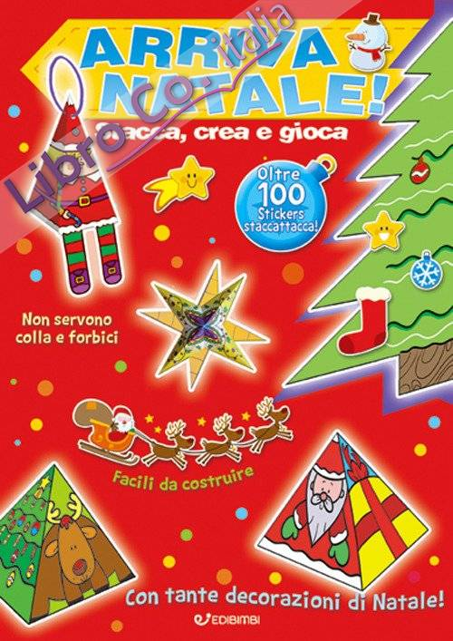 Arriva Natale! Stacca, crea e gioca. Con adesivi. Ediz. a colori