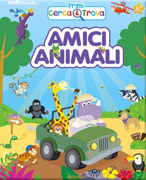 Amici animali. Primi cerca & trova. Ediz. a colori