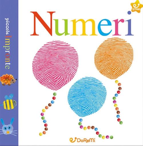 I numeri. Piccole impronte. Ediz. illustrata