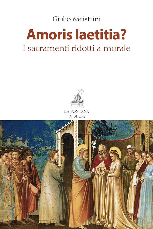 Amoris laetitia? I sacramenti ridotti a morale