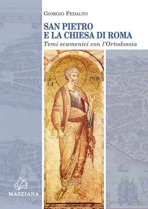 San Pietro e la Chiesa di Roma Temi ecumenici con l'Ortodossia