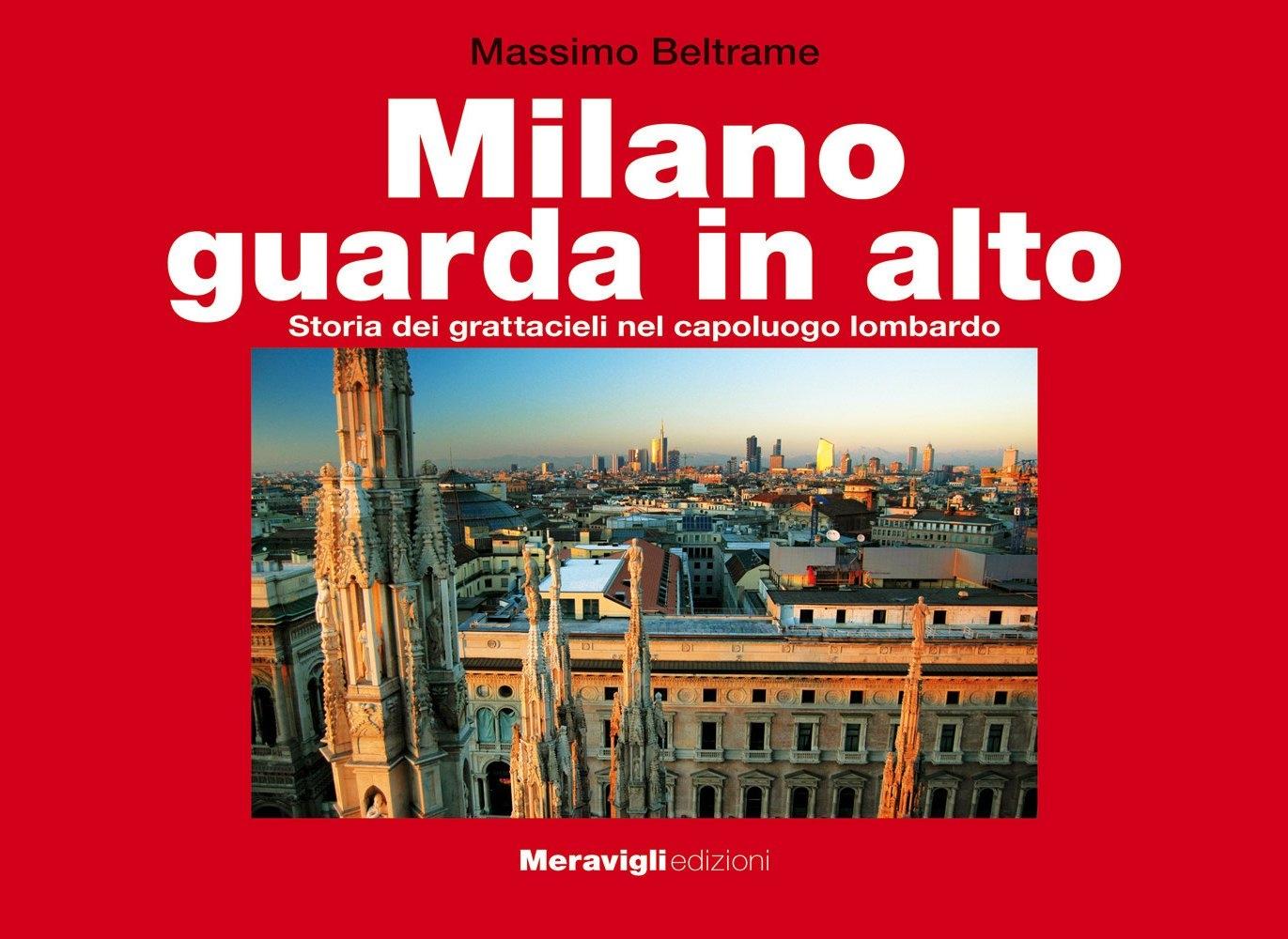 Milano guarda in alto. Storia dei grattacieli nel capoluogo lombardo