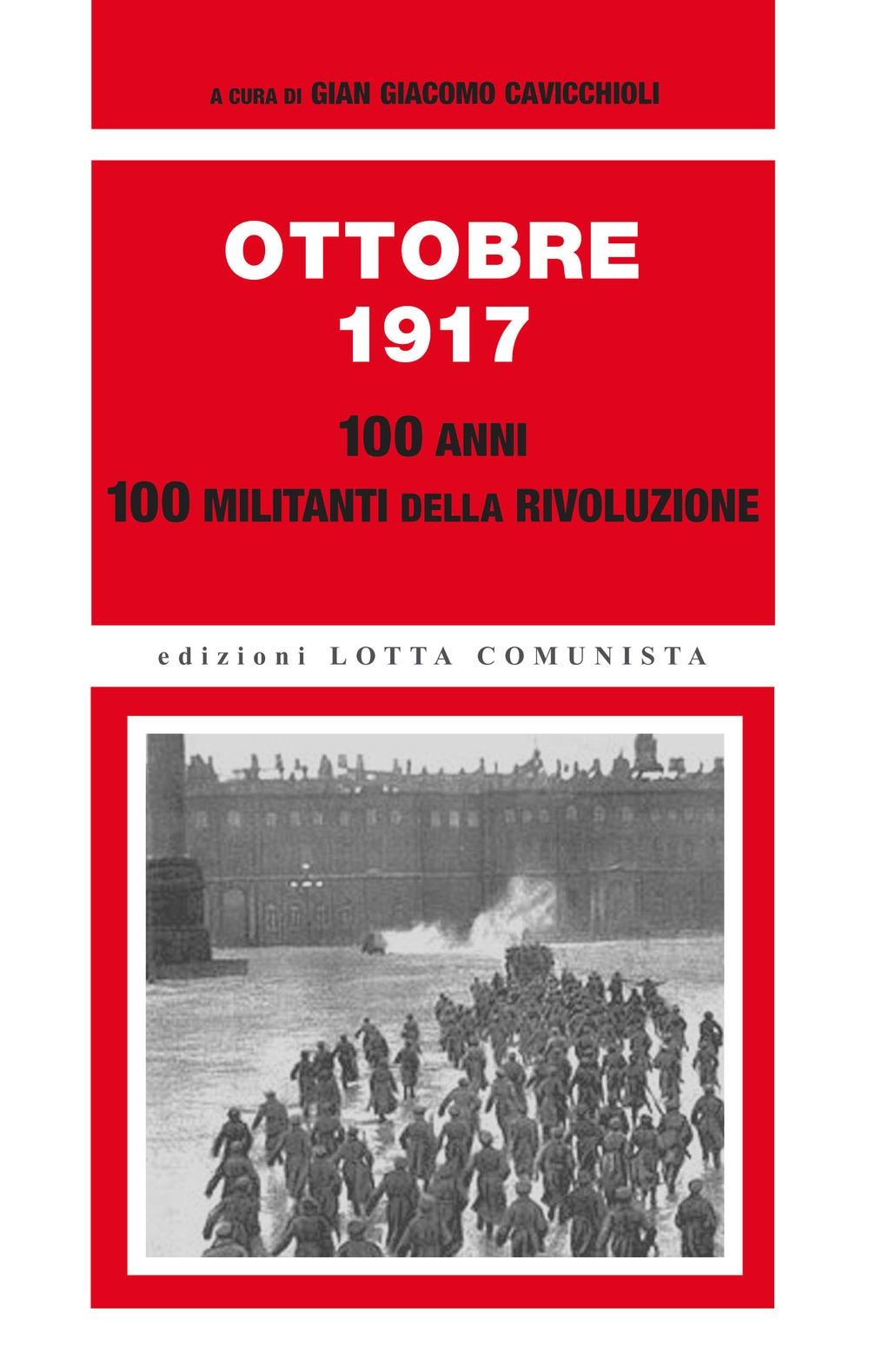Ottobre 1917. 100 anni, 100 militanti della rivoluzione